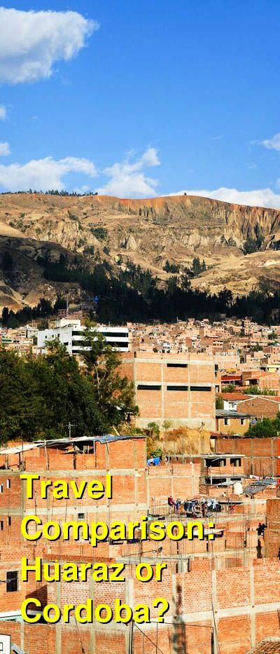 Huaraz vs. Cordoba Travel Comparison