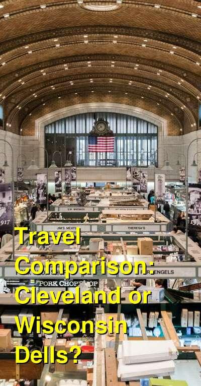 Cleveland vs. Wisconsin Dells Travel Comparison