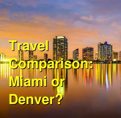 Miami vs. Denver Travel Comparison