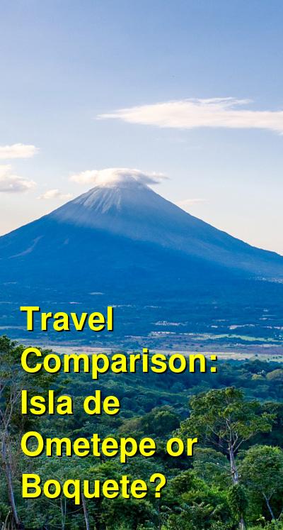 Isla de Ometepe vs. Boquete Travel Comparison