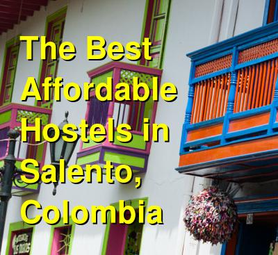 The Best Affordable Hostels in Salento, Colombia | Budget Your Trip