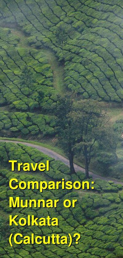Munnar vs. Kolkata (Calcutta) Travel Comparison