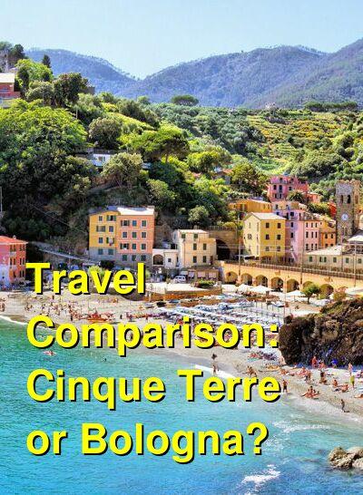 Cinque Terre vs. Bologna Travel Comparison