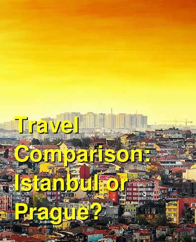 Istanbul vs. Prague Travel Comparison