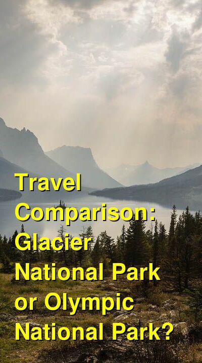Glacier National Park vs. Olympic National Park Travel Comparison