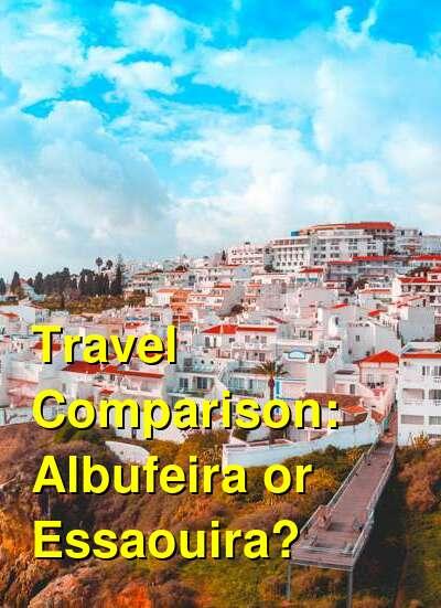 Albufeira vs. Essaouira Travel Comparison