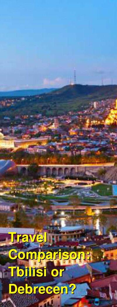 Tbilisi vs. Debrecen Travel Comparison