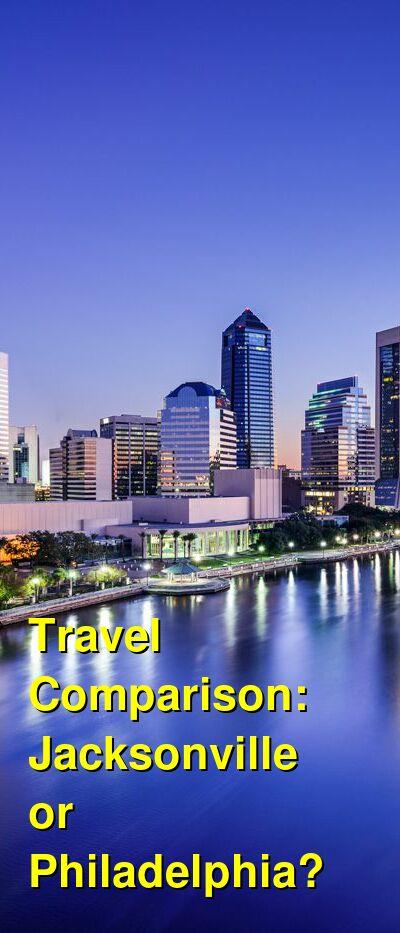 Jacksonville vs. Philadelphia Travel Comparison