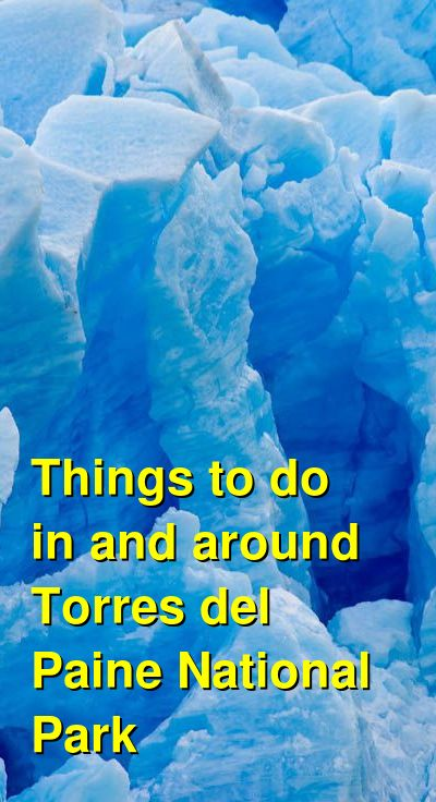Things to do in and around Torres del Paine National Park | Budget Your Trip
