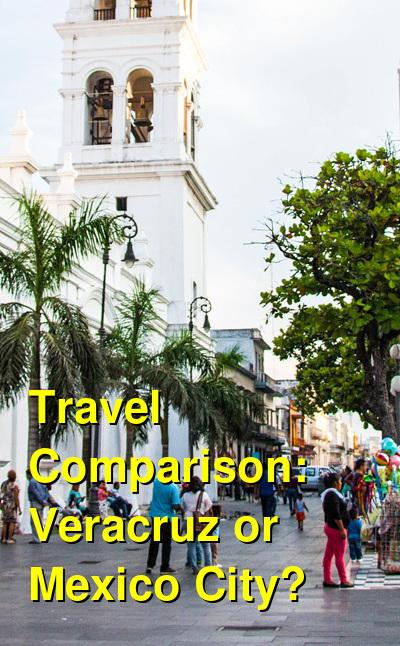 Veracruz vs. Mexico City Travel Comparison