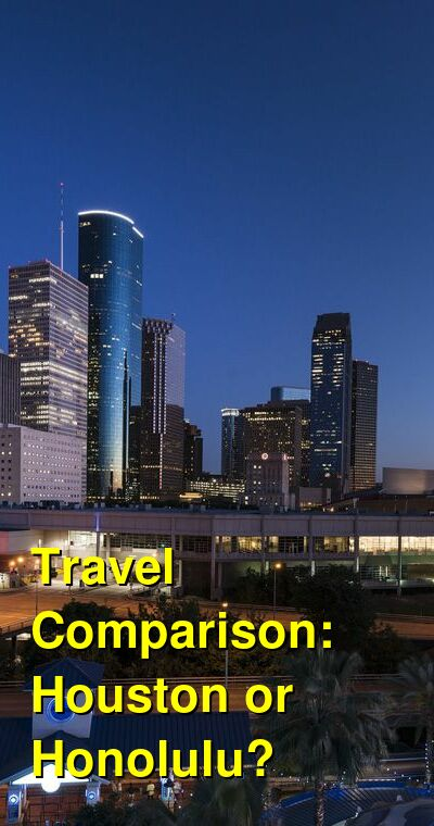 Houston vs. Honolulu Travel Comparison