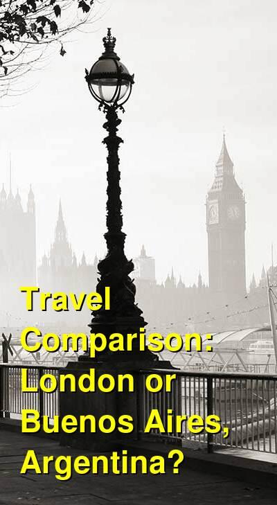 London vs. Buenos Aires, Argentina Travel Comparison