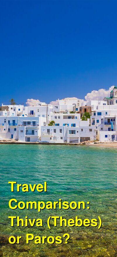 Thiva (Thebes) vs. Paros Travel Comparison
