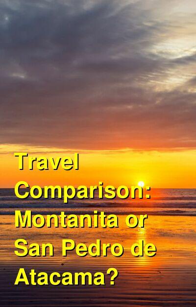 Montanita vs. San Pedro de Atacama Travel Comparison