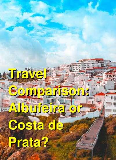 Albufeira vs. Costa de Prata Travel Comparison