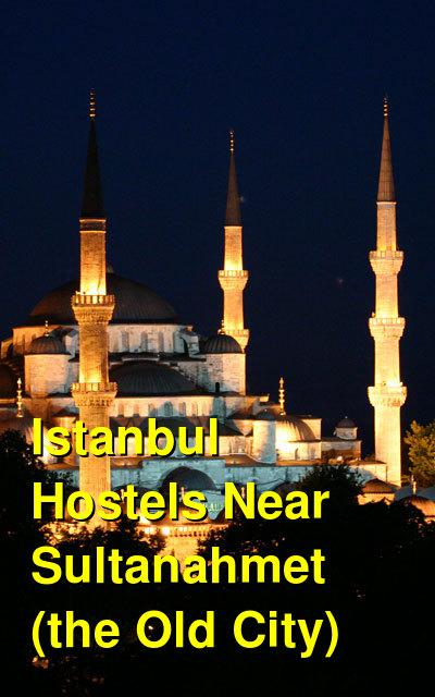 Istanbul Hostels Near Sultanahmet (the Old City) | Budget Your Trip