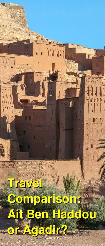Ait Ben Haddou vs. Agadir Travel Comparison