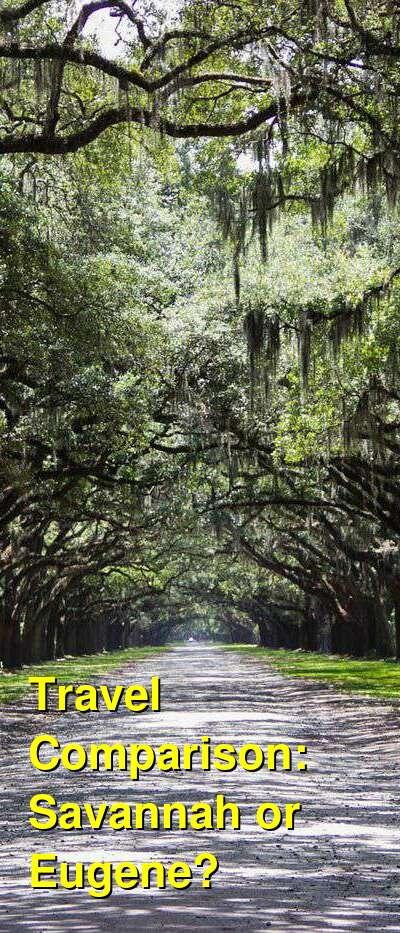 Savannah vs. Eugene Travel Comparison