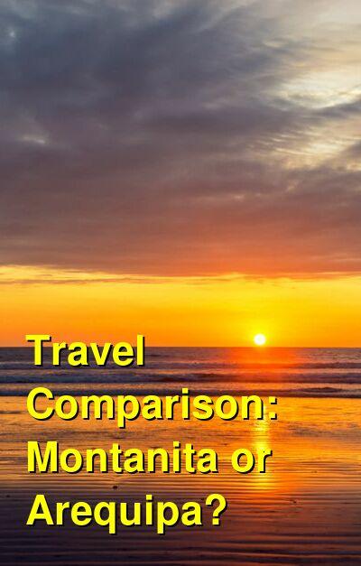 Montanita vs. Arequipa Travel Comparison