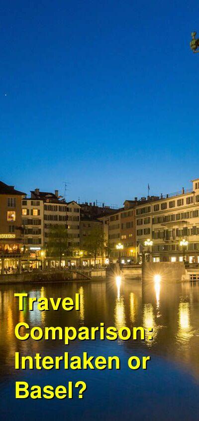 Interlaken vs. Basel Travel Comparison