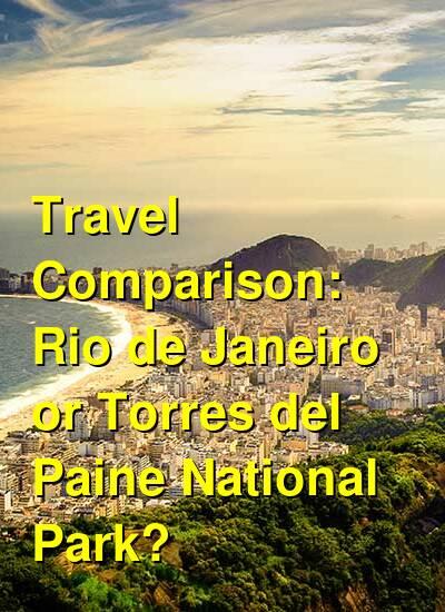 Rio de Janeiro vs. Torres del Paine National Park Travel Comparison
