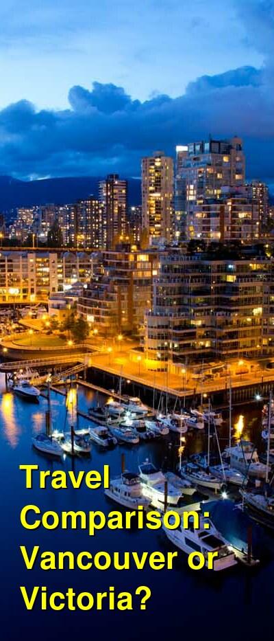 Vancouver vs. Victoria Travel Comparison