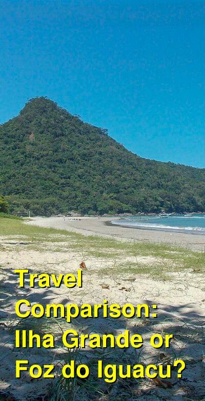 Ilha Grande vs. Foz do Iguacu Travel Comparison