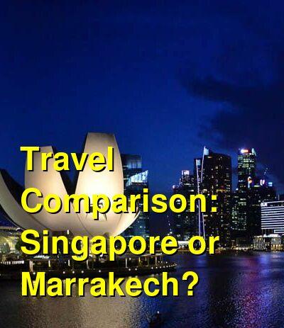 Singapore vs. Marrakech Travel Comparison