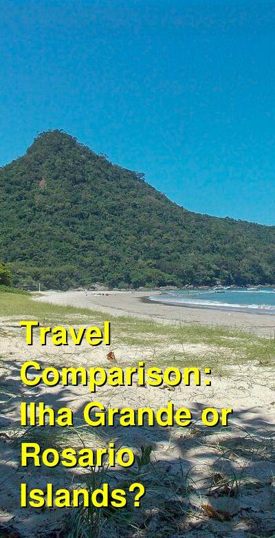 Ilha Grande vs. Rosario Islands Travel Comparison