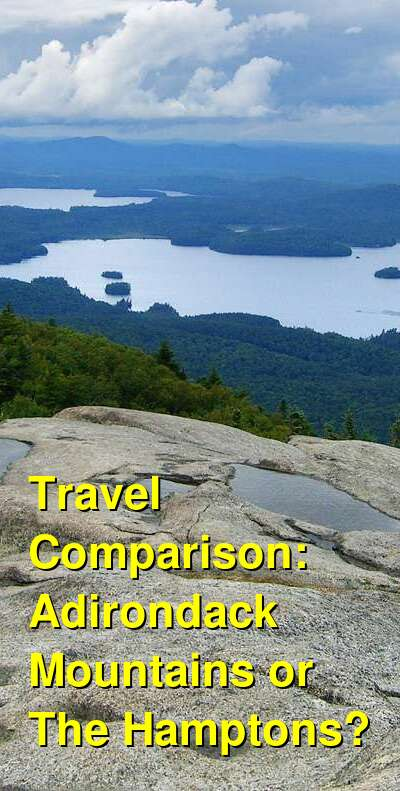 Adirondack Mountains vs. The Hamptons Travel Comparison