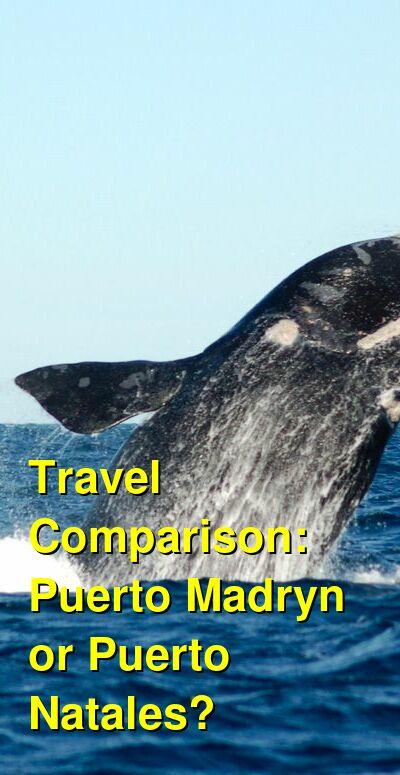 Puerto Madryn vs. Puerto Natales Travel Comparison