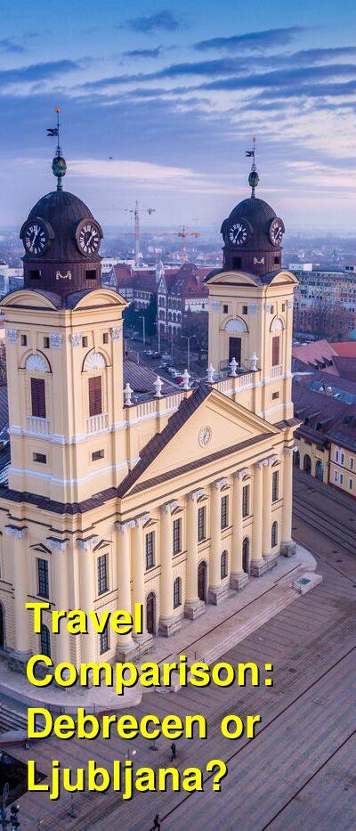 Debrecen vs. Ljubljana Travel Comparison