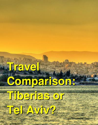 Tiberias vs. Tel Aviv Travel Comparison
