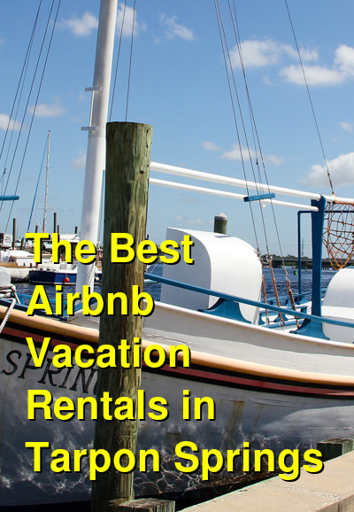 The Best Airbnb Vacation Rentals in Tarpon Springs | Budget Your Trip