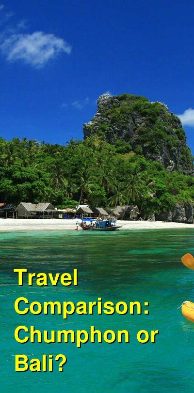Chumphon vs. Bali Travel Comparison