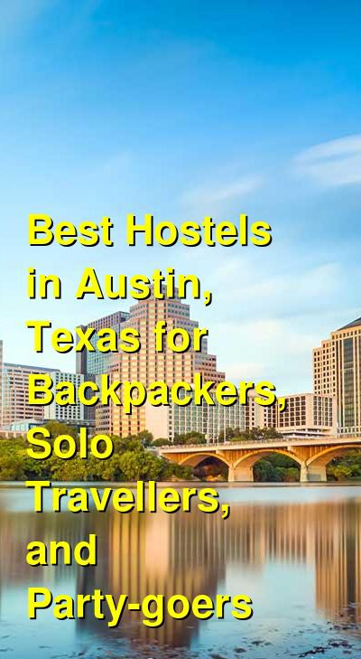 Best Hostels in Austin, Texas for Backpackers, Solo Travellers, and Party-goers | Budget Your Trip