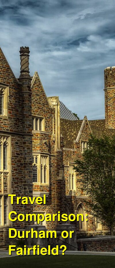 Durham vs. Fairfield Travel Comparison