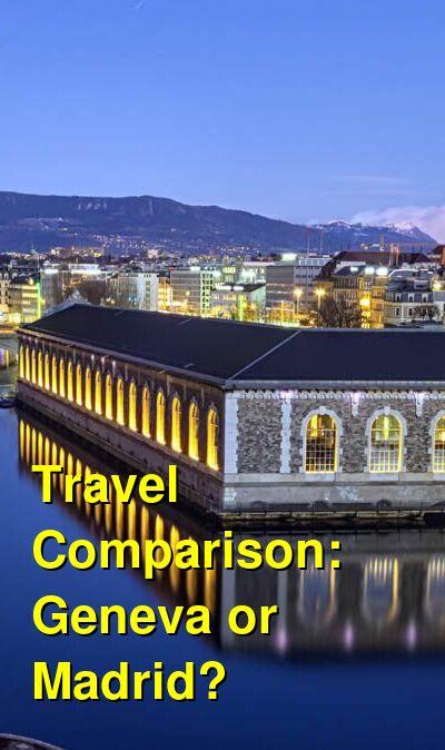Geneva vs. Madrid Travel Comparison
