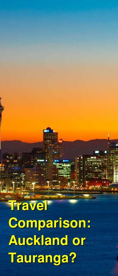 Auckland vs. Tauranga Travel Comparison