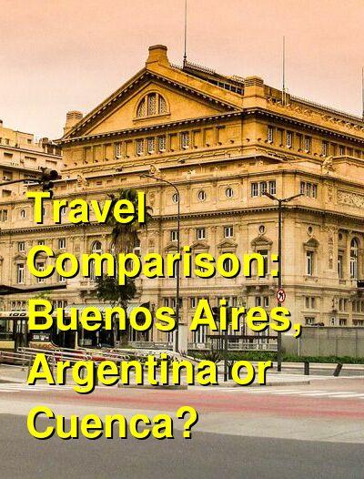 Buenos Aires, Argentina vs. Cuenca Travel Comparison