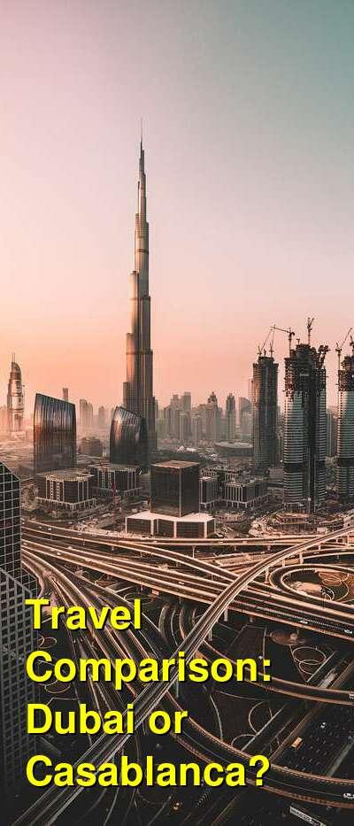 Dubai vs. Casablanca Travel Comparison