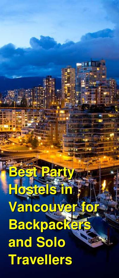 Best Party Hostels in Vancouver for Backpackers and Solo Travellers | Budget Your Trip
