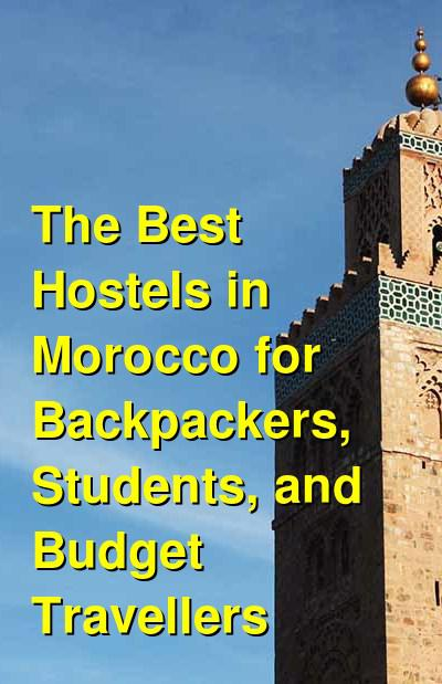 The Best Hostels in Morocco for Backpackers, Students, and Budget Travellers | Budget Your Trip