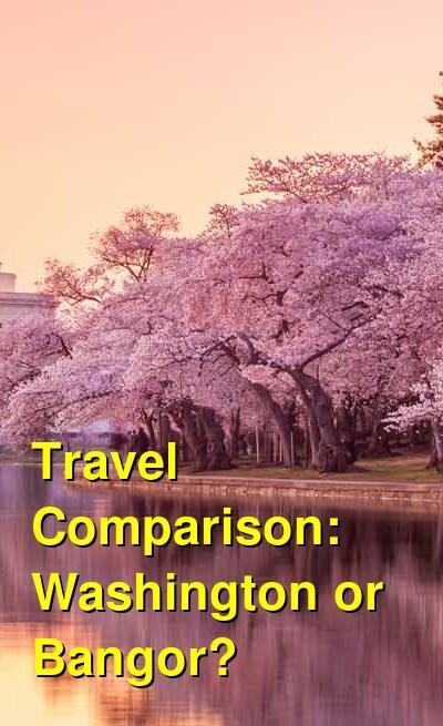 Washington vs. Bangor Travel Comparison