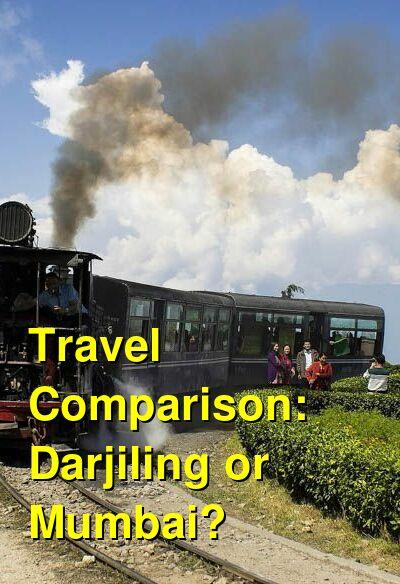 Darjiling vs. Mumbai Travel Comparison