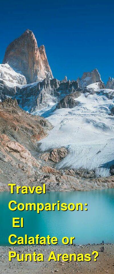 El Calafate vs. Punta Arenas Travel Comparison