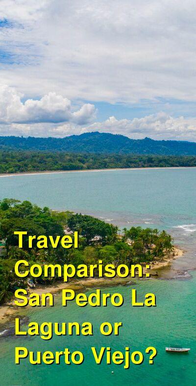 San Pedro La Laguna vs. Puerto Viejo Travel Comparison