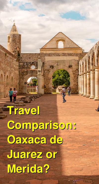 Oaxaca de Juarez vs. Merida Travel Comparison