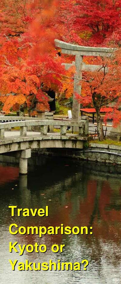 Kyoto vs. Yakushima Travel Comparison