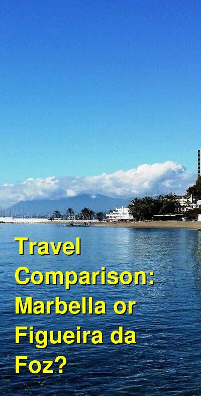 Marbella vs. Figueira da Foz Travel Comparison